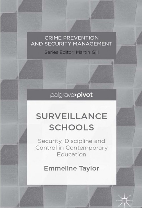 Surveillance Schools: Security, Discipline and Control in Contemporary Education